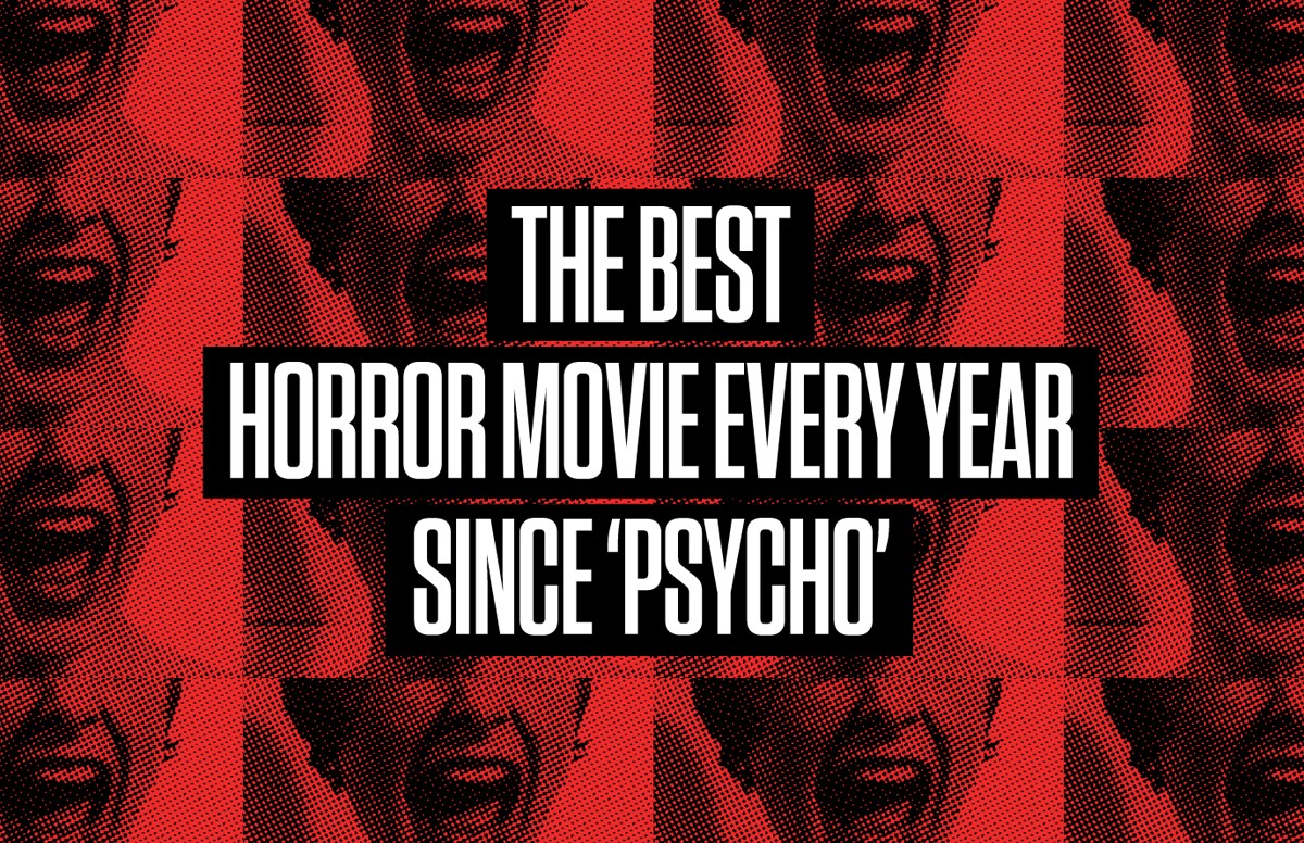 The Best Horror Movie Every Year Since 'Psycho'
